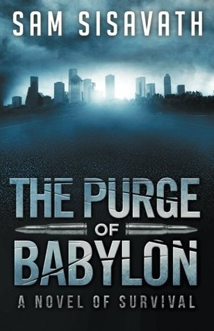 The Purge of Babylon by Sam Sisavath